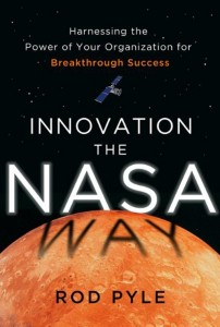 """Cover of Rod Pyle's new book """"Innovation the NASA Way: Harnessing the Power of Your Organization for Breakthrough Success"""" (Credits: McGraw-Hill)"""